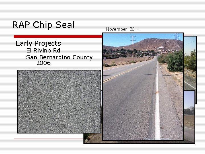 RAP Chip Seal Early Projects El Rivino Rd San Bernardino County 2006 November 2014