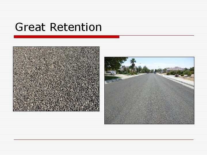 Great Retention