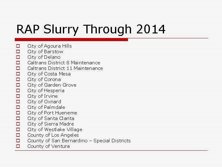 RAP Slurry Through 2014 o o o o o City of Agoura Hills City