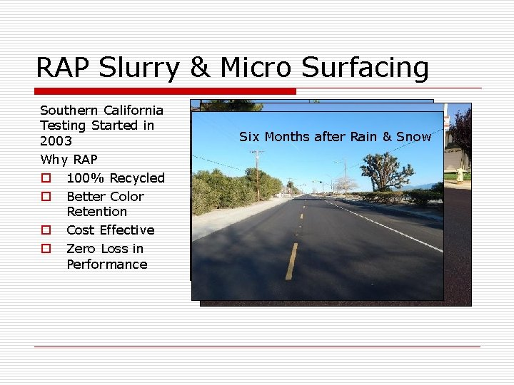RAP Slurry & Micro Surfacing Southern California Testing Started in 2003 Why RAP o