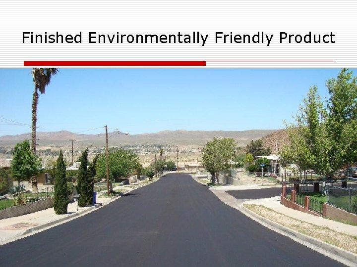 Finished Environmentally Friendly Product