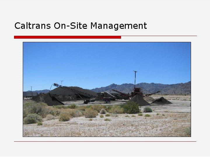 Caltrans On-Site Management