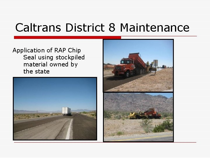 Caltrans District 8 Maintenance Application of RAP Chip Seal using stockpiled material owned by