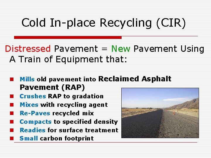 Cold In-place Recycling (CIR) Distressed Pavement = New Pavement Using A Train of