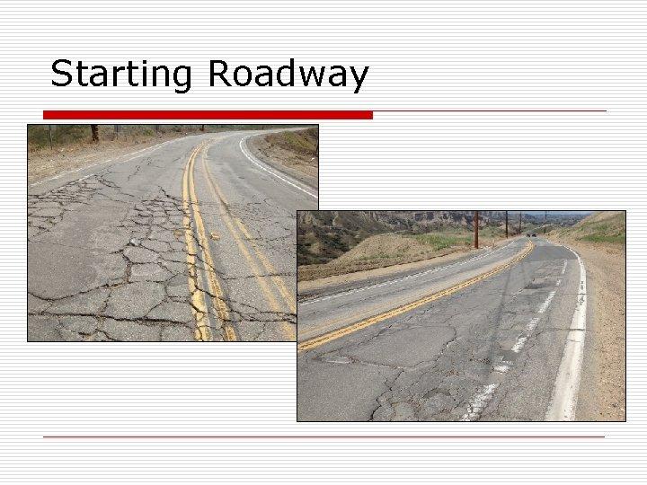 Starting Roadway