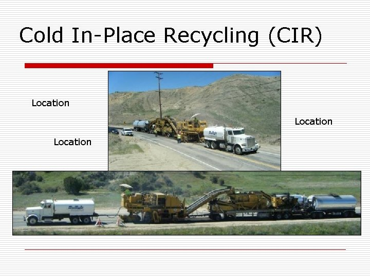 Cold In-Place Recycling (CIR) Location