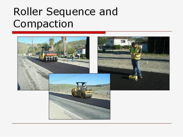 Roller Sequence and Compaction