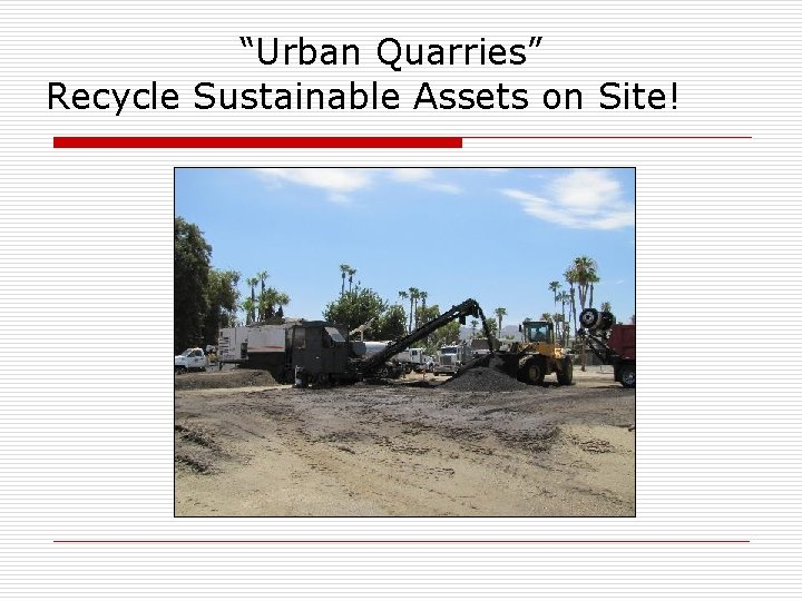 """""""Urban Quarries"""" Recycle Sustainable Assets on Site!"""