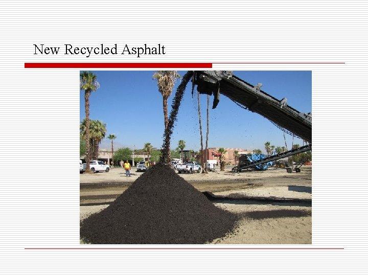 New Recycled Asphalt