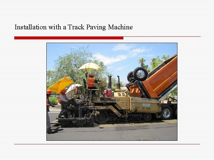 Installation with a Track Paving Machine