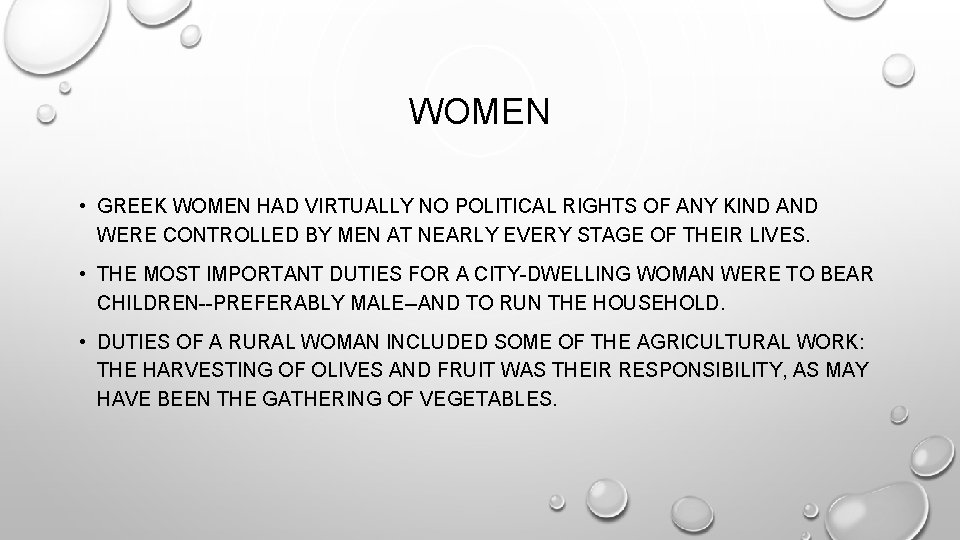 WOMEN • GREEK WOMEN HAD VIRTUALLY NO POLITICAL RIGHTS OF ANY KIND AND WERE