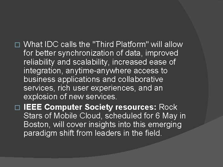 """What IDC calls the """"Third Platform"""" will allow for better synchronization of data, improved"""