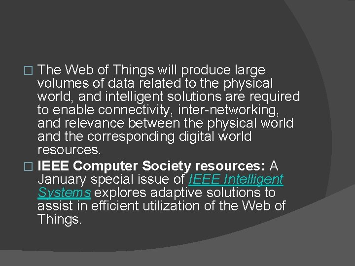 The Web of Things will produce large volumes of data related to the physical