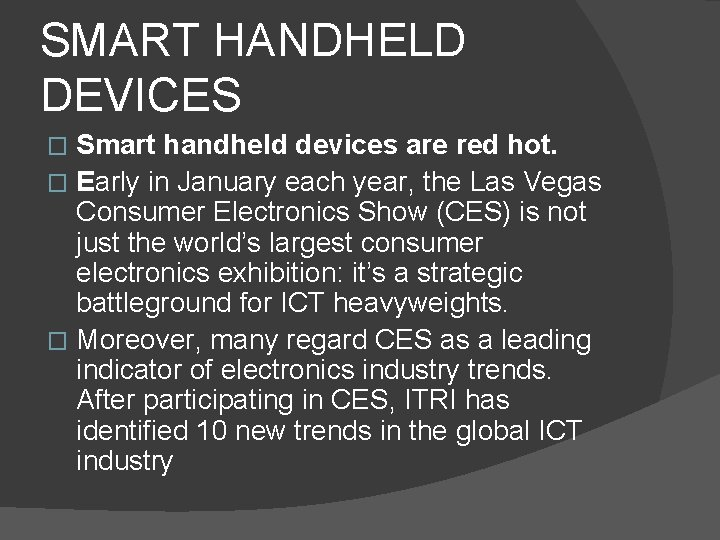 SMART HANDHELD DEVICES Smart handheld devices are red hot. � Early in January each