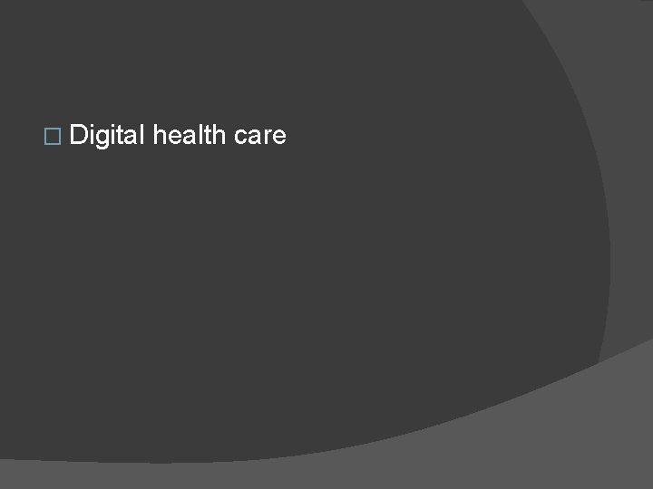 � Digital health care