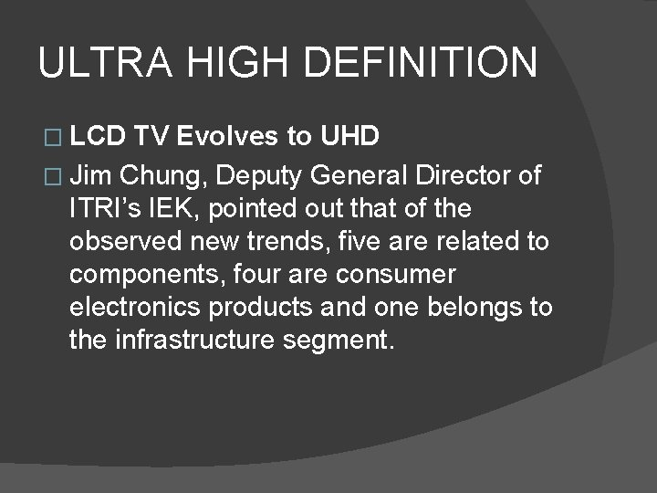 ULTRA HIGH DEFINITION � LCD TV Evolves to UHD � Jim Chung, Deputy General