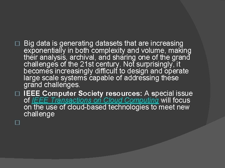 Big data is generating datasets that are increasing exponentially in both complexity and volume,