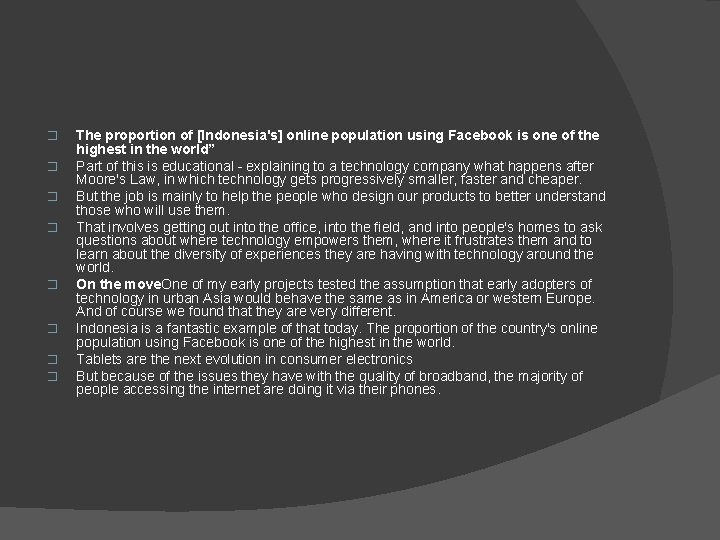 � � � � The proportion of [Indonesia's] online population using Facebook is one