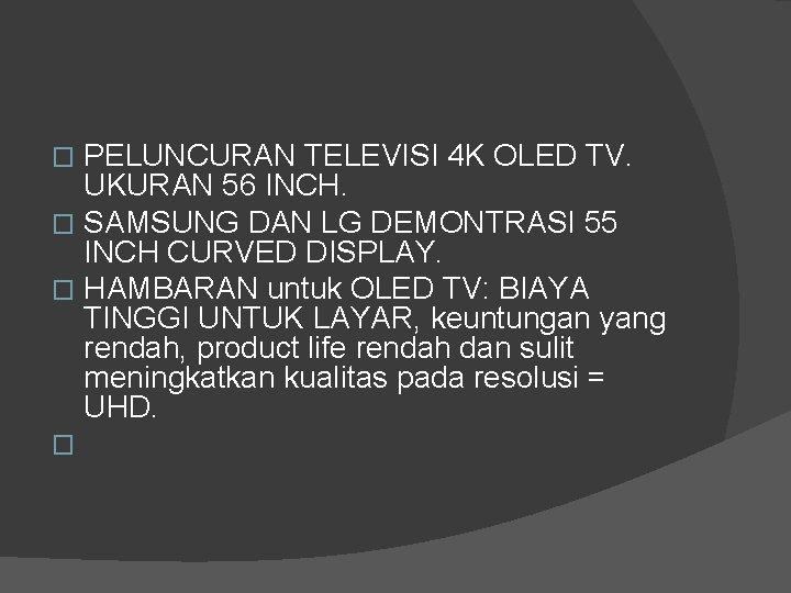 PELUNCURAN TELEVISI 4 K OLED TV. UKURAN 56 INCH. � SAMSUNG DAN LG DEMONTRASI