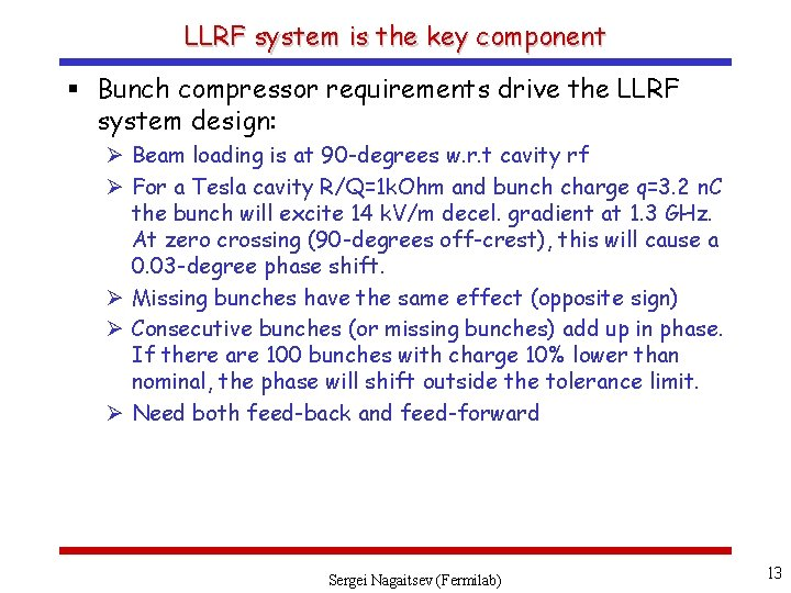 LLRF system is the key component § Bunch compressor requirements drive the LLRF system