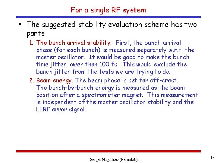 For a single RF system § The suggested stability evaluation scheme has two parts
