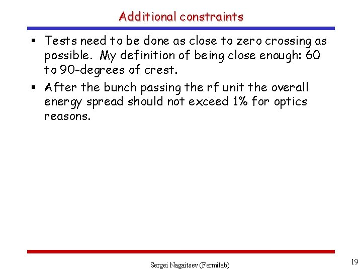 Additional constraints § Tests need to be done as close to zero crossing as
