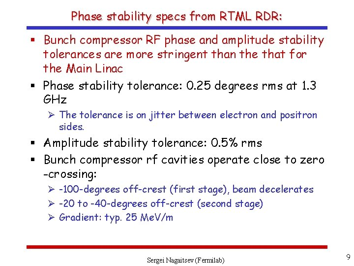 Phase stability specs from RTML RDR: § Bunch compressor RF phase and amplitude stability