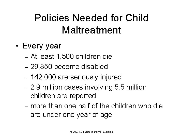 Policies Needed for Child Maltreatment • Every year – – – At least 1,
