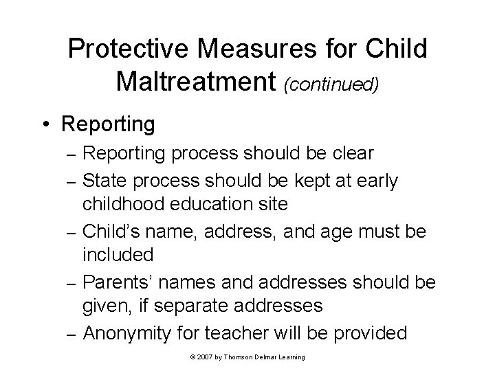 Protective Measures for Child Maltreatment (continued) • Reporting – – – Reporting process should