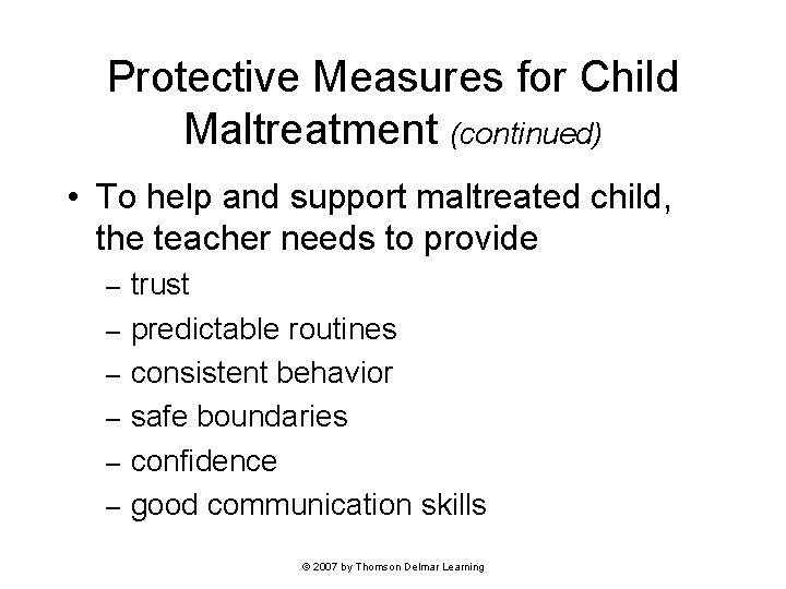 Protective Measures for Child Maltreatment (continued) • To help and support maltreated child, the