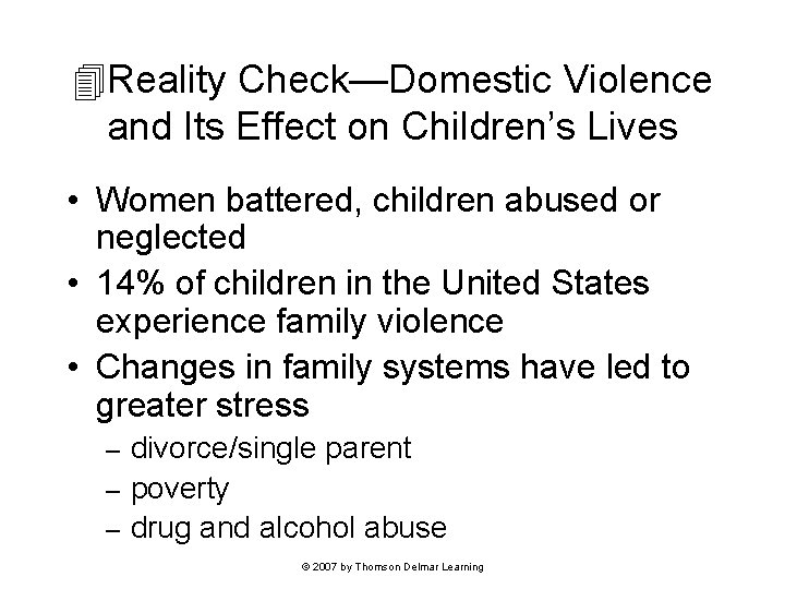 Reality Check—Domestic Violence and Its Effect on Children's Lives • Women battered, children