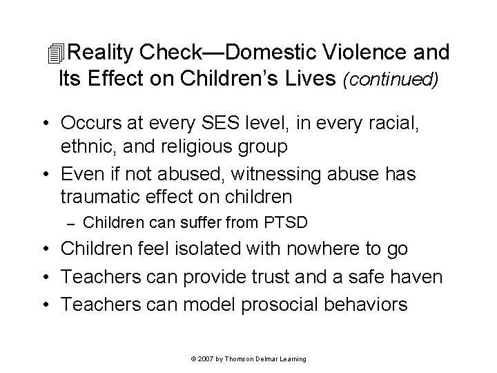 Reality Check—Domestic Violence and Its Effect on Children's Lives (continued) • Occurs at