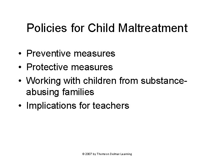 Policies for Child Maltreatment • Preventive measures • Protective measures • Working with children