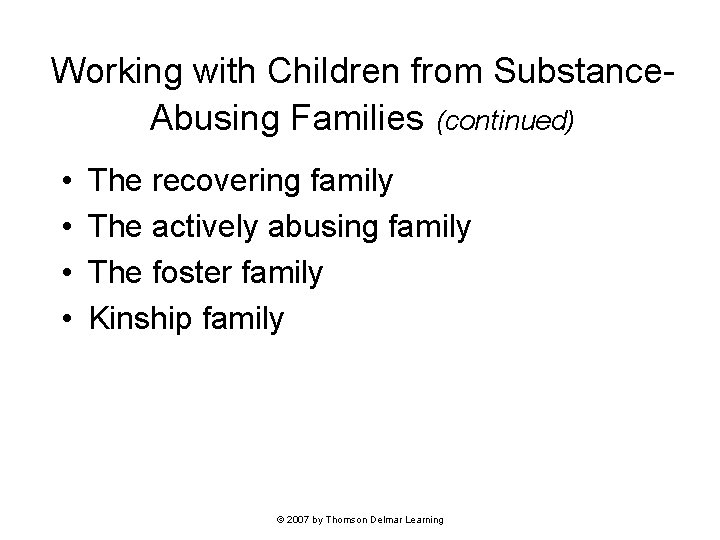 Working with Children from Substance. Abusing Families (continued) • • The recovering family The