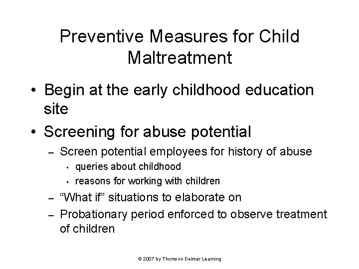 Preventive Measures for Child Maltreatment • Begin at the early childhood education site •