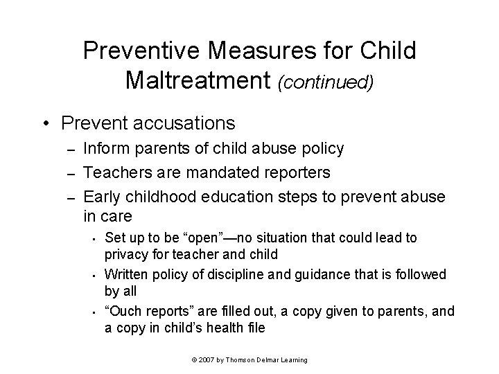 Preventive Measures for Child Maltreatment (continued) • Prevent accusations Inform parents of child abuse