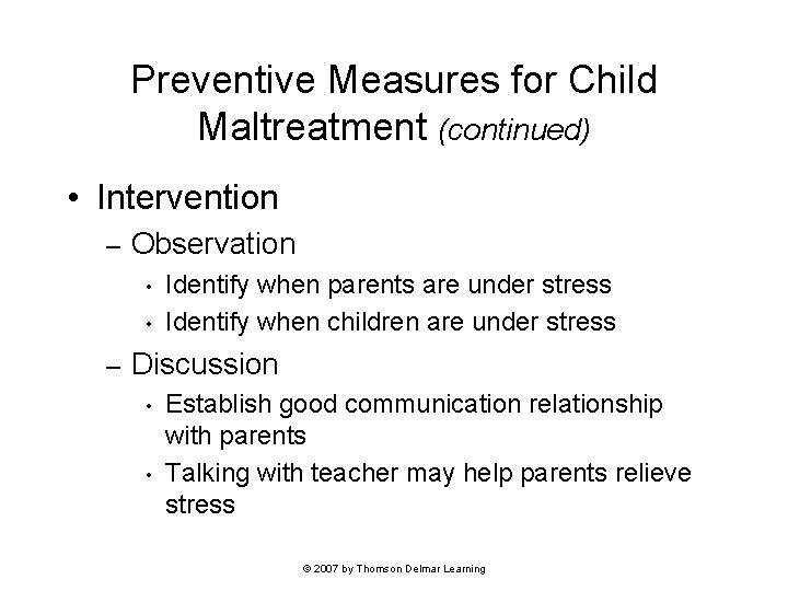Preventive Measures for Child Maltreatment (continued) • Intervention – Observation • • – Identify