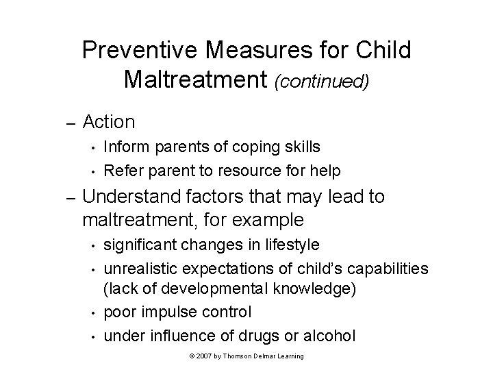 Preventive Measures for Child Maltreatment (continued) – Action • • – Inform parents of