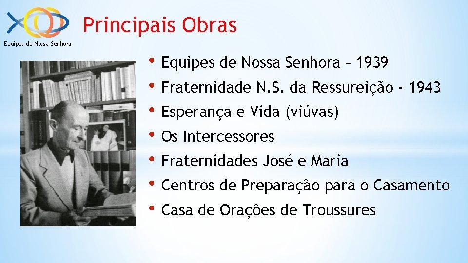 Principais Obras Equipes de Nossa Senhora • Equipes de Nossa Senhora – 1939 •