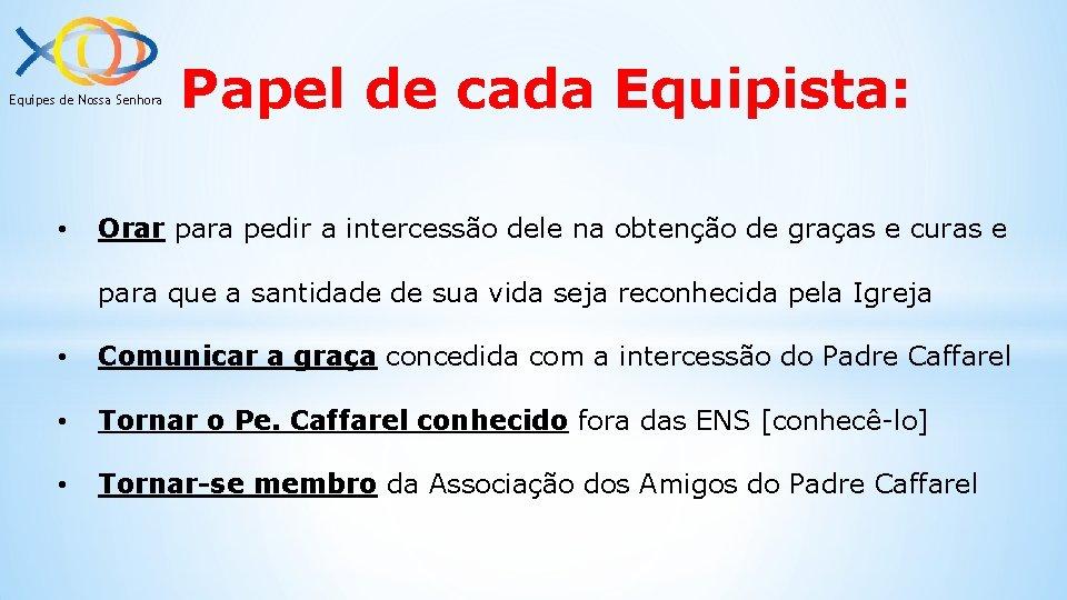 Equipes de Nossa Senhora • Papel de cada Equipista: Orar para pedir a intercessão