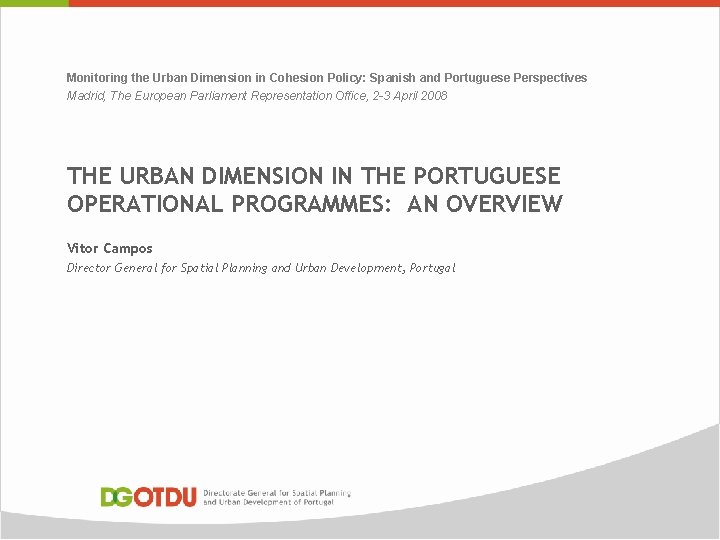 Monitoring the Urban Dimension in Cohesion Policy: Spanish and Portuguese Perspectives Madrid, The European