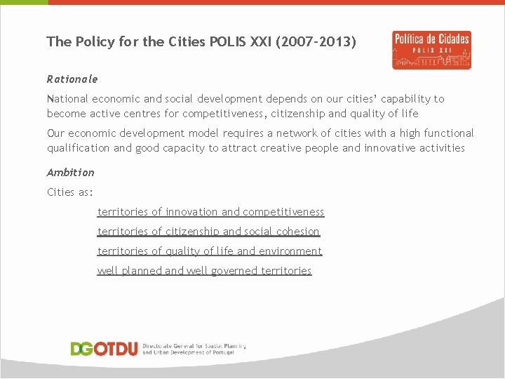 The Policy for the Cities POLIS XXI (2007 -2013) Rationale National economic and social