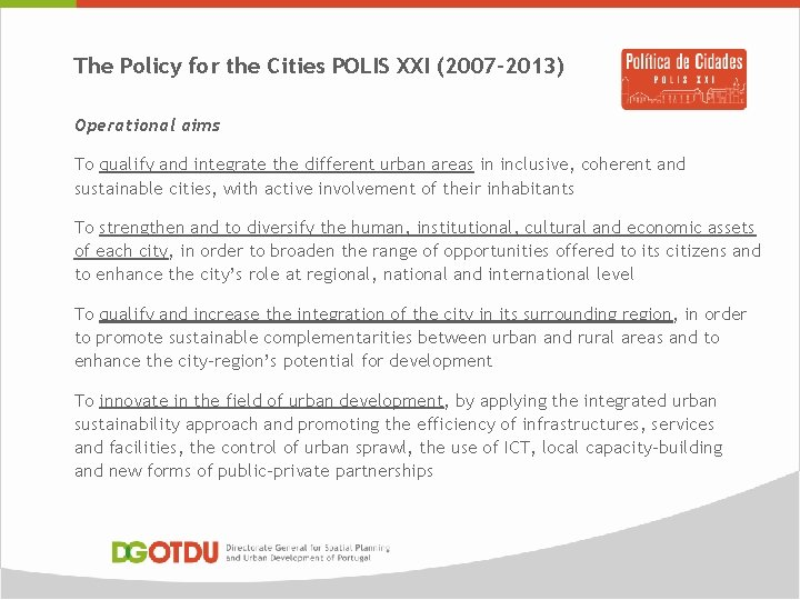 The Policy for the Cities POLIS XXI (2007 -2013) Operational aims To qualify and