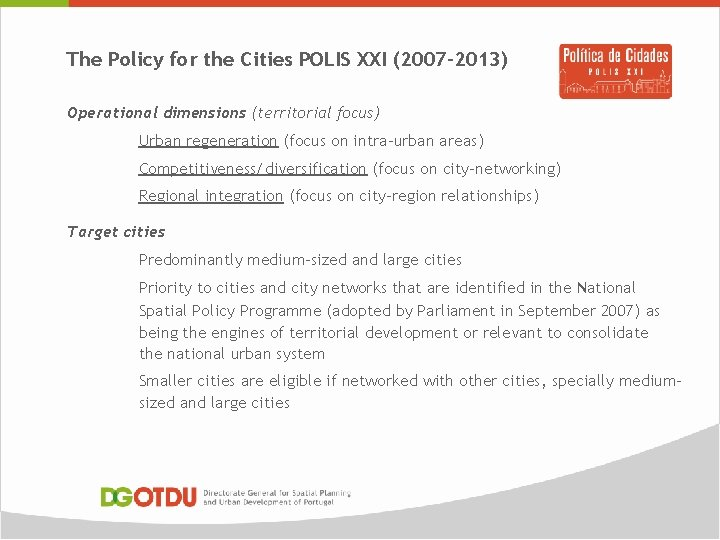 The Policy for the Cities POLIS XXI (2007 -2013) Operational dimensions (territorial focus) Urban