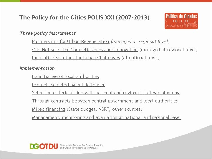 The Policy for the Cities POLIS XXI (2007 -2013) Three policy instruments Partnerships for