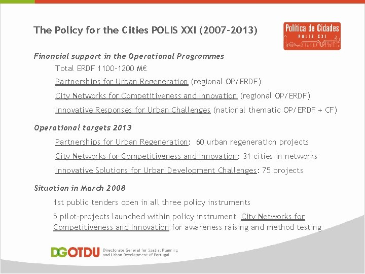 The Policy for the Cities POLIS XXI (2007 -2013) Financial support in the Operational