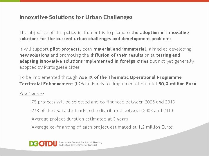 Innovative Solutions for Urban Challenges The objective of this policy instrument is to promote