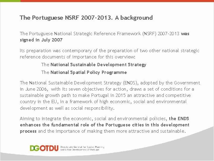 The Portuguese NSRF 2007 -2013. A background The Portuguese National Strategic Reference Framework (NSRF)
