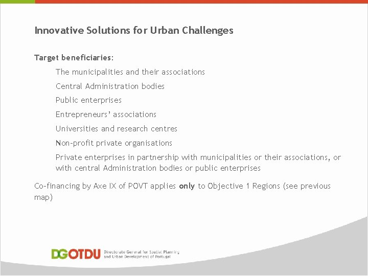 Innovative Solutions for Urban Challenges Target beneficiaries: The municipalities and their associations Central Administration
