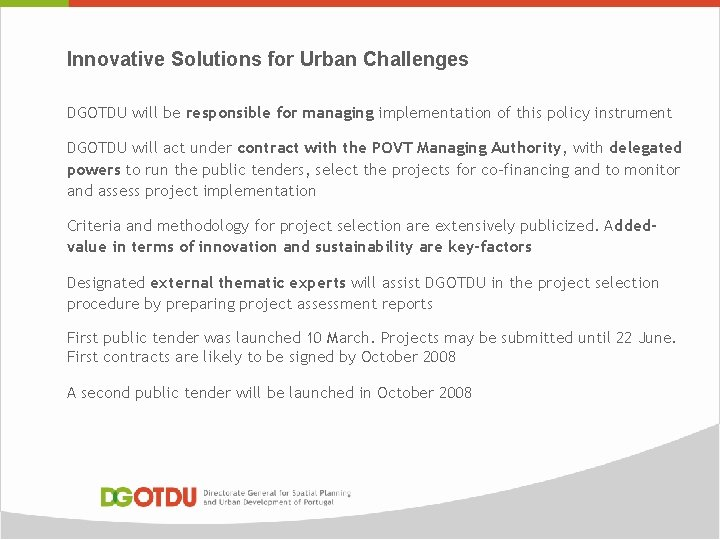 Innovative Solutions for Urban Challenges DGOTDU will be responsible for managing implementation of this